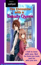 The Encounter of a Beauty Queen by Extraordinaryauthors