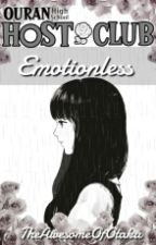 Emotionless (Ouran Highschool Host Club Fanfic) by TheAwesomeOfOtaku