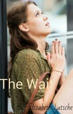 The Wait by queen_elizabeth567