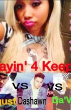 """Playin' For Keeps(""""To Forgive & Forget"""" Trilogy) by asap__qveen"""