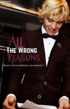 All the Wrong Reasons (Raura) by haileexoxo