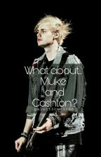 What about... Muke and Cashton? (Mini Oneshots) by galacticweirdo