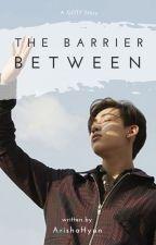 The Barrier Between [GOT7 Bambam] by ArishaHyun