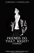 Friends do that, right? | ChanBaek by ShiroKujaku