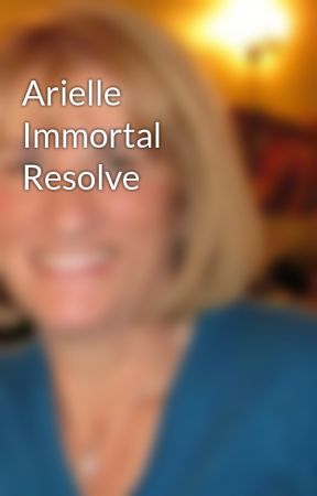 Arielle Immortal Resolve by LilianRoberts
