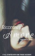 Ricordare Amore [Revamp in Process] by XxLoveAndSilencexX
