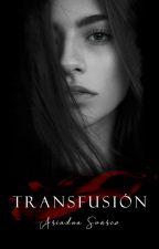 Transfusión / TERMINADA by ari_nh