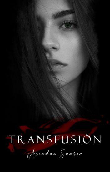 Transfusión / TERMINADA