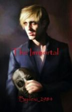 The Immortal (Draco Malfoy x Reader) by lexi_2984