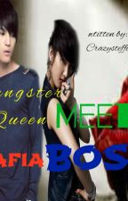Gangster Queen Meet The Mafia Boss by Crazysteffie