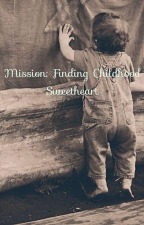 Mission Finding Childhood Sweetheart Chapter 1 Aksyon Agad Wattpad