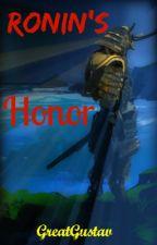 Ronin's Honor (On hold) by GreatGustav
