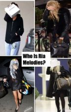 Who Is Ria Melodies? by Belieber957