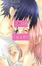 Your  Tears (Kimi ga Namida) [Sasuke x Sakura] by ahoakanechan