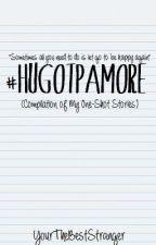 #HugotPaMore (Compilation of my ONE-SHOT STORIES) by YoureTheBestStranger