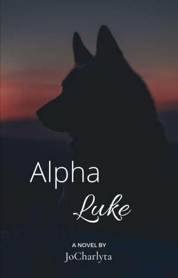 Alpha Luke [✅] (Being Edited)