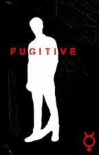 F U G I T I V E by cocopunk1486