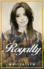 Royalty (Camila/You) by WhileATeen