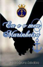 Eu e o meu Marinheiro ⚓ (Romance Gay) by LeeChiro