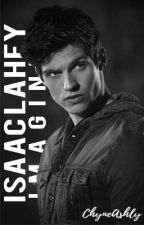 Isaac Lahey Imagines by ChyneAshly