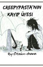 Creepypasta'nın Kayıp Üyesi by Otaku-chama