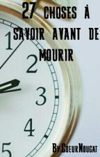 27 choses à savoir avant de mourir by ClocloSkye