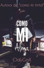 Como mi alma by ClauGaX