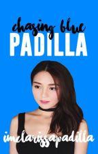 Chasing Blue Padilla by imclarissapadilla