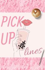 Pick (me) Up Lines by on-an-adventure