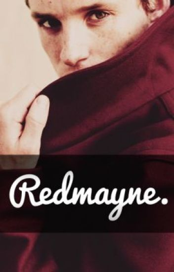 Redmayne. (An Eddie Redmayne Fan Fiction)
