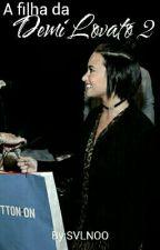 A filha da Demi Lovato 2 by SVLNOO