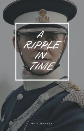 A Ripple In Time | A Captain James Nicholls Story | by Sierra_Laufeyson