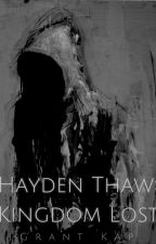 Hayden Thaw: Kingdom Lost by GrantKap