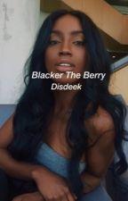 Blacker The Berry  j.g   by disdeek