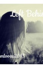 Left Behind(liam Fanfic)(#Wattys 2015) by liamloveu2013