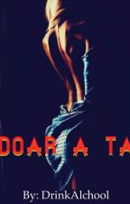Doar a ta by DrinkAlchool