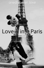 Love In Paris by onedreamer_love