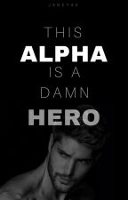 This Alpha is a damn hero! by Janey44