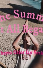 The summer it all started by yeetgrier07