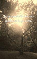 LOS PENSAMIENTOS SON MAS FUERTES DE LO QUE CREES. by patisiaXIX_Blas19