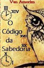 O Código da Sabedoria (Degustação) by Van_Amorim