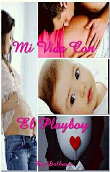 Mi Vida Con El Playboy