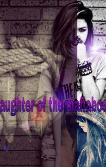 Daughter Of The Mafiaboss (Aan Het Herschrijven)