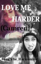 Love me Harder (Camren) by Franche_Harmonizer