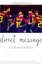 direct message || fcb fan fiction {bitti} by milathemermaid