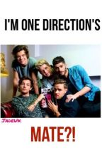 I'm One Direction's Mate?! | on hiatus by -BeingJade
