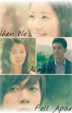 When We Almost Fell Apart (A Playful Kiss Fanfiction) by rainbowcookies08