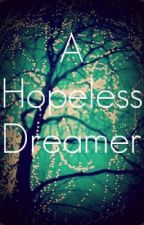 A Hopeless Dreamer (Poem Collection) by Cassie_Jane521