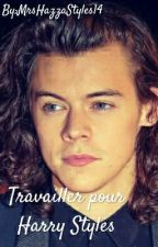 Travailler pour Harry Styles by Girl_Almighty2016