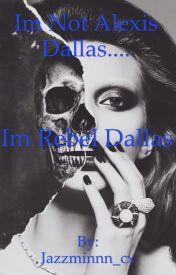 I'm not Alexis Dallas....I'm Rebel Dallas. by wtf_Jazmin